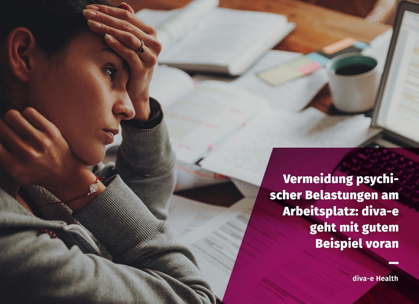 Vermeidung psychischer Belastungen am Arbeitsplatz: diva-e geht mit gutem Beispiel voran