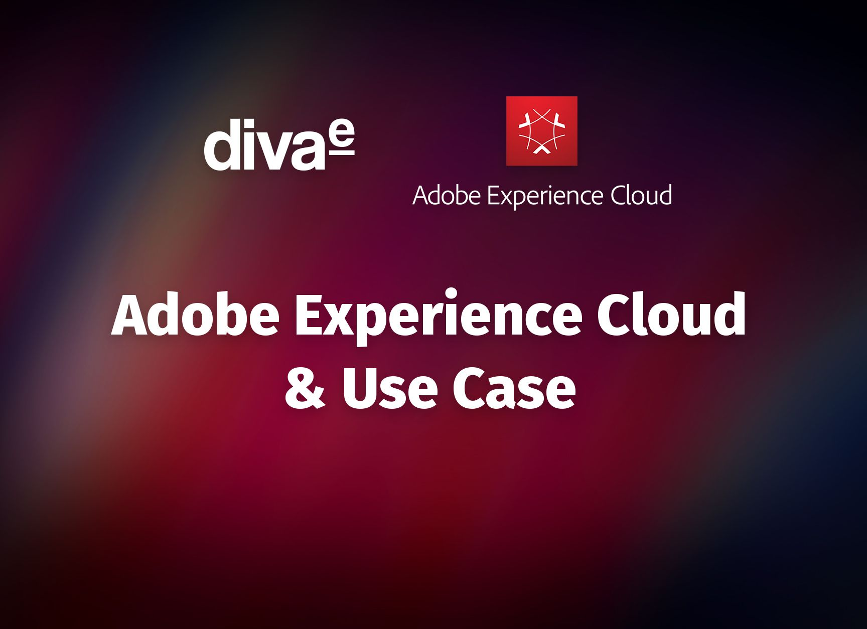 On-Demand Webinar: Adobe Experience Cloud