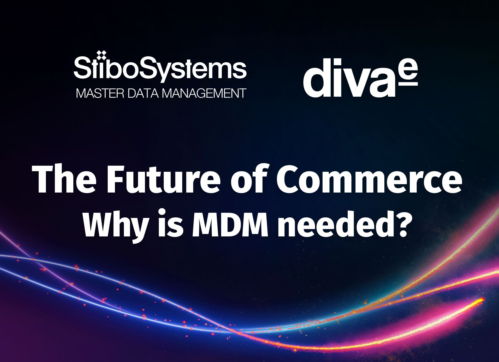 Webinar: The Future of Commerce - Why is MDM needed?