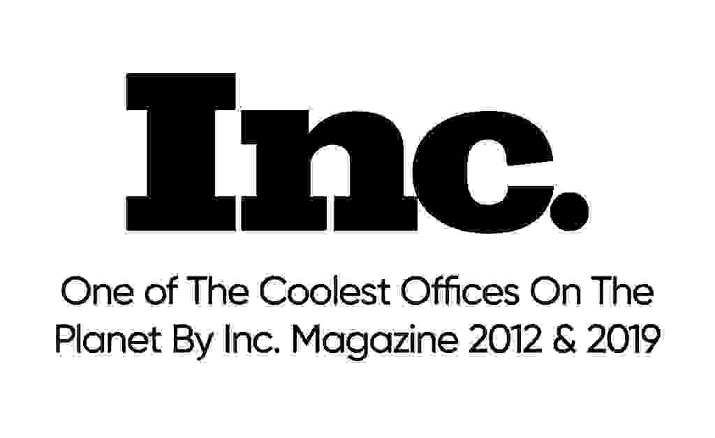 Awaed one of The Collest Office on The Planet by Inc. Magazine, 2012 & 2019