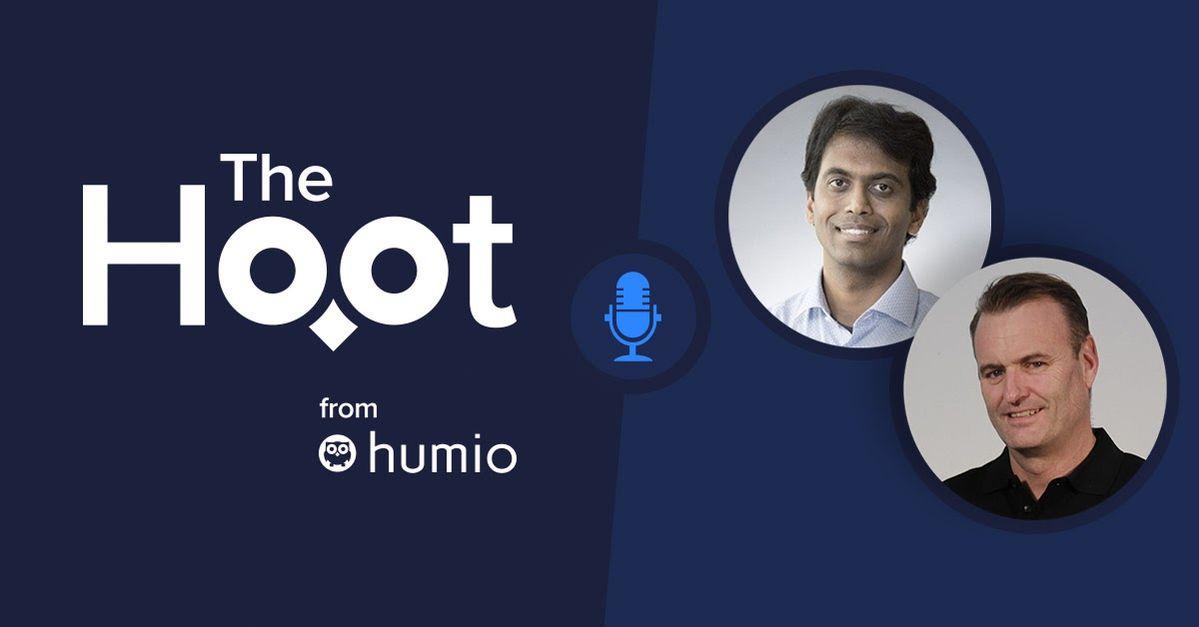 The Hoot - Episode 20 - Deepak JeevanKumar, DTC Managing Director, and Morten Gram, Humio EVP