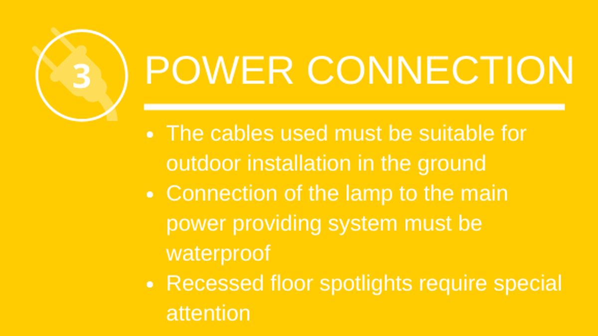 Power connection: The cables used must be suitable for outdoor installation in the ground