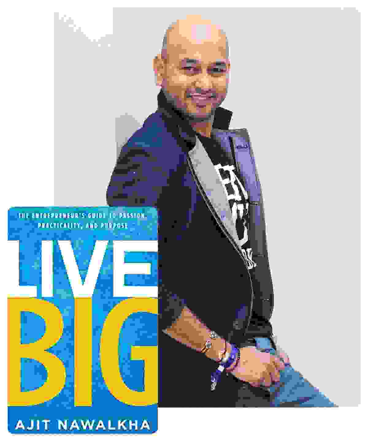 "Ajit, author of ""Live Big"""