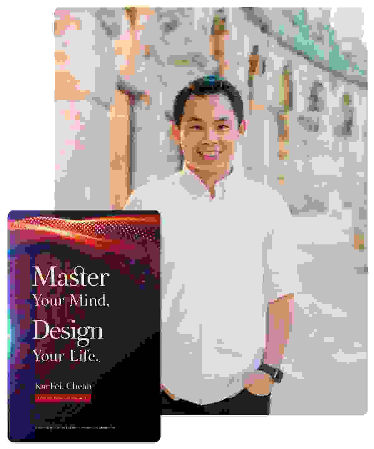 "KarFei author of ""Master Your Mind. Design Your Life"""