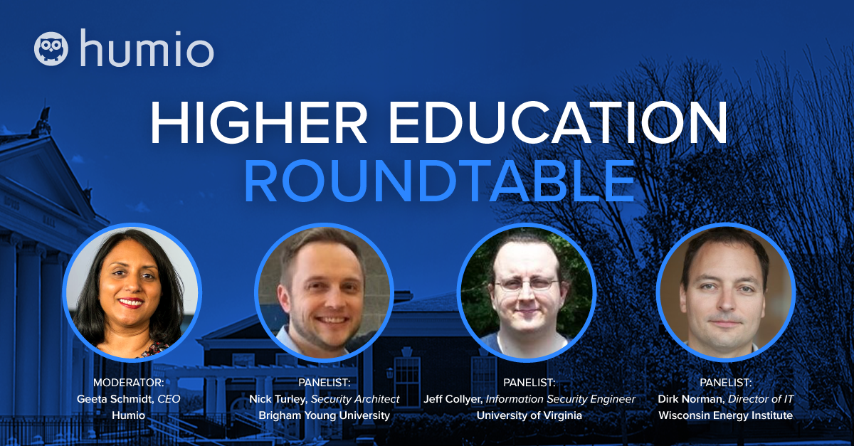 Humio Higher Education Roundtable Recap
