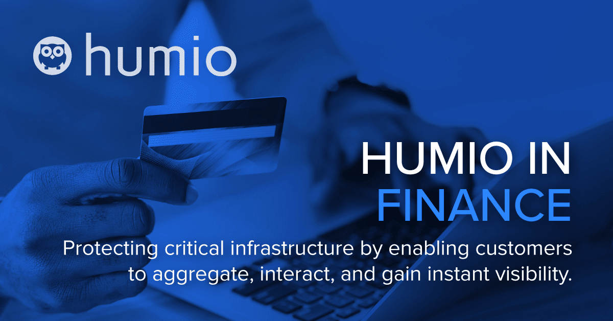 FINTECH: How Financial Services use Humio to improve the customer experience