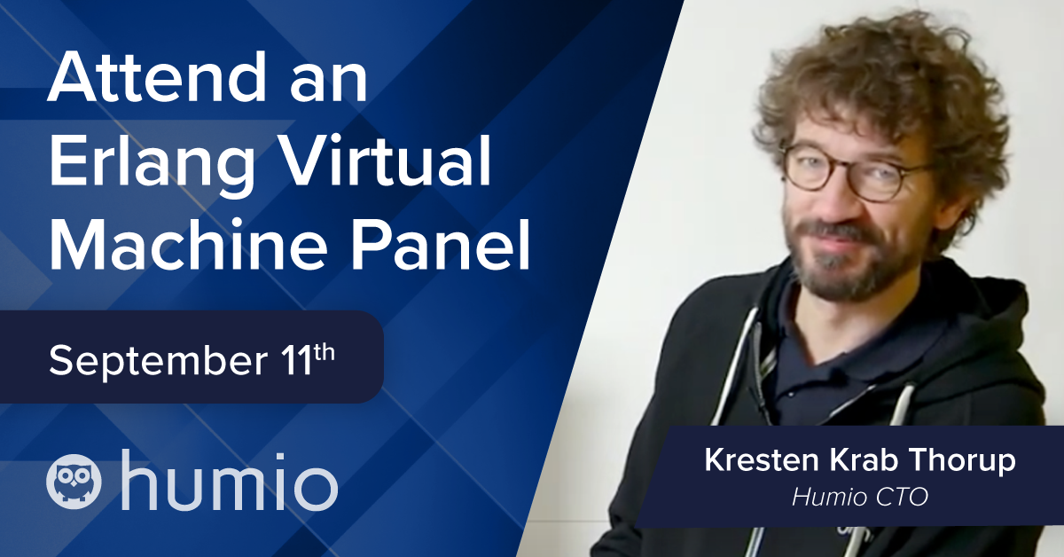 Attend a Erlang Virtual Machine Panel with Humio's CTO Kresten Krab Thorup