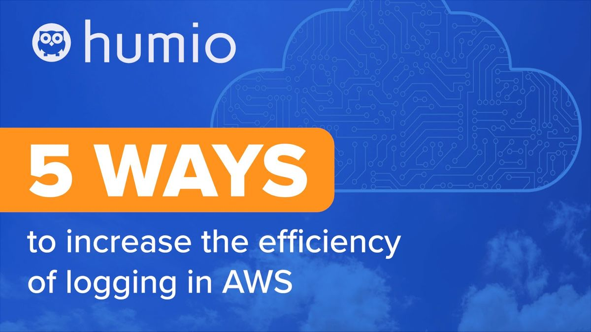 5 ways to increase efficiency of logging in AWS