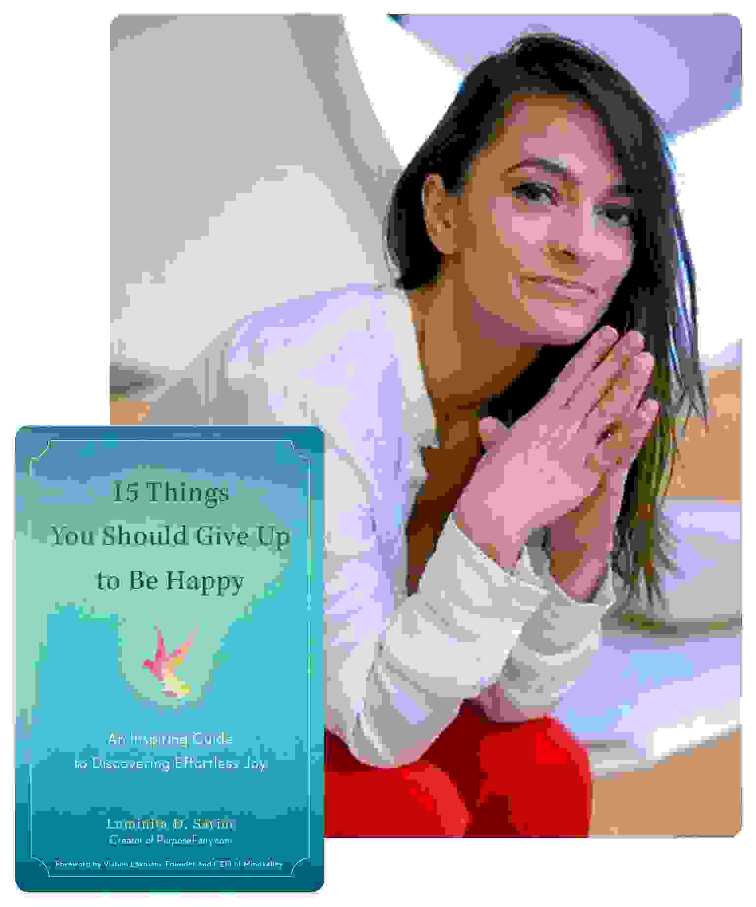 "Luminita, author of ""15 Things You Should Give Up to Be Happy"""