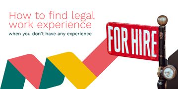 How to find legal work experience when you don't have any experience
