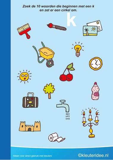Zoek 10 woorden die beginnen met de k, kleuteridee.nl , taal voor kleuters, free printable.