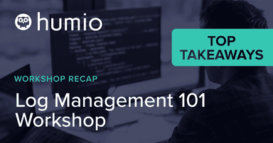 Log Management 101 Workshop Recap