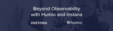 Beyond Observability with Instana and Humio