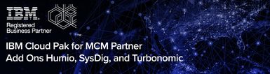 IBM Cloud Pak for MCM Partner Add Ons Humio, SysDig, and Turbonomic