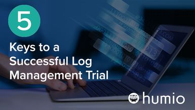 5 keys to a successful log management trial