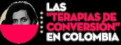 """Las  """"terapias de  conversión""""  en Colombia"""