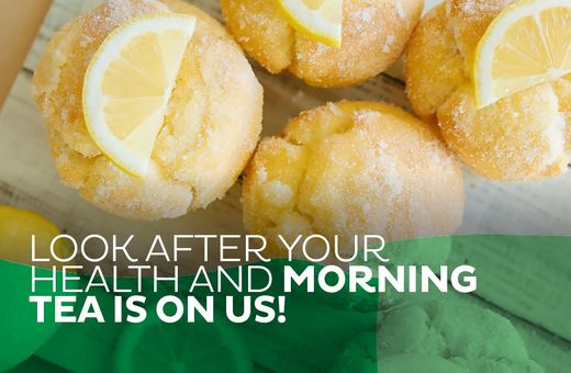 Look after your health and morning tea is on us!