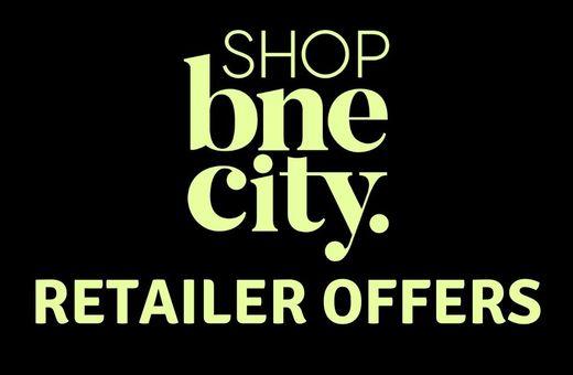 Shop BNE City Offers!