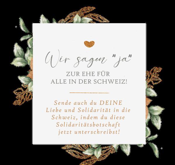 """Wir sagen """"Ja"""" zur Ehe für Alle in der Schweiz! Sende auch du DEINE Liebe und Solidarität in die Schweiz, indem du diese Solidaritätsbotschaft jetzt unterschreibst!"""