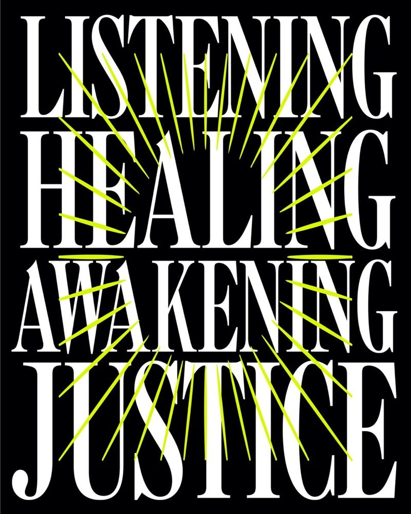 test-based artwork in black, white and chartreuse reading 'Listening, healing, awakening, justice'