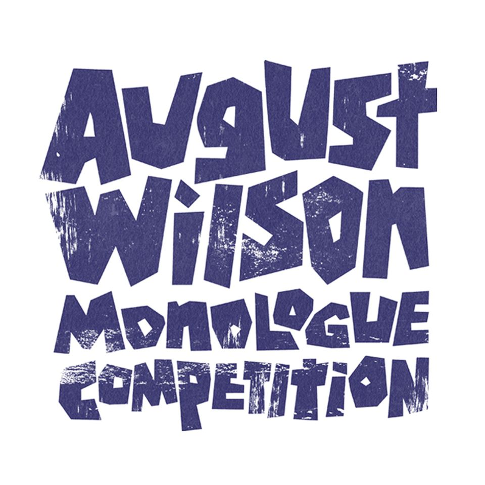 """The words August Wilson Monologue Competition"""" written in a think and whimsical typeface."""