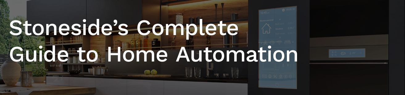 Stoneside's Complete Guide to Home Automation