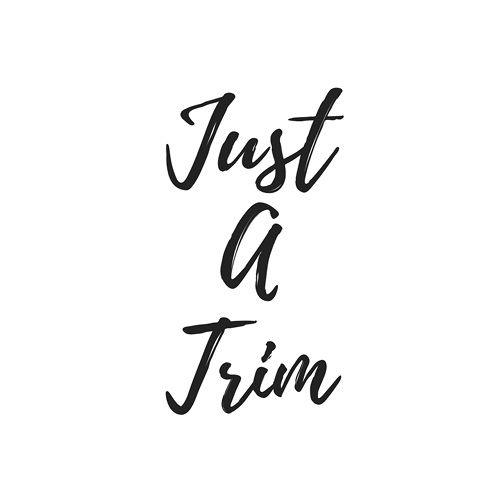 Just A Trim