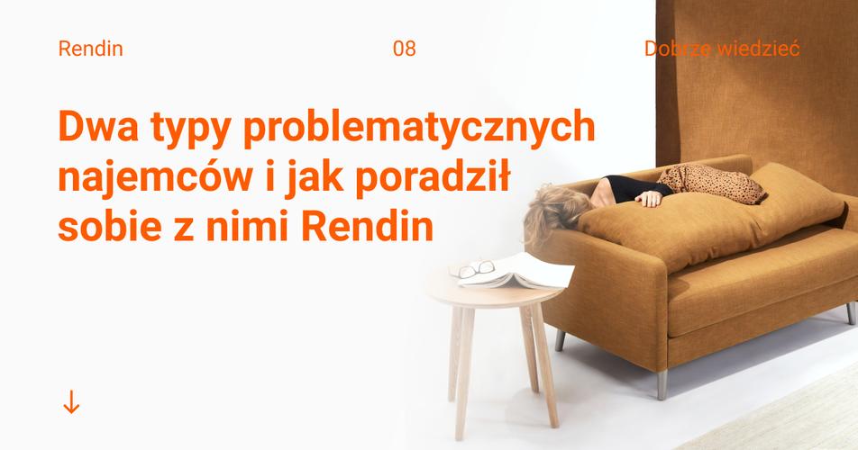 Dwa typy problematycznych najemców i jak poradził sobie z nimi Rendin